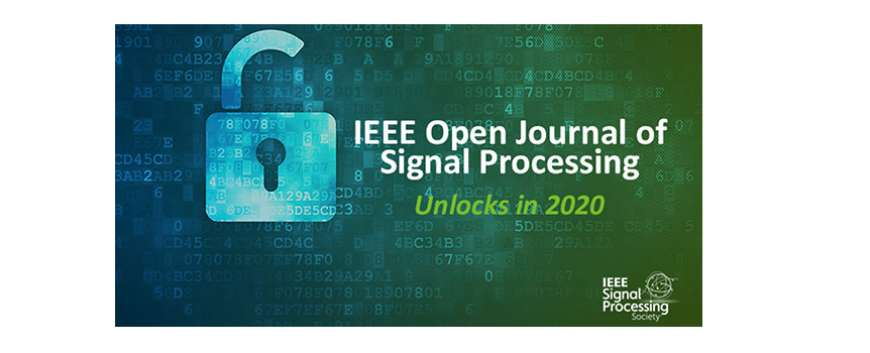 Announcing the New Signal Processing Society Open Access Journal
